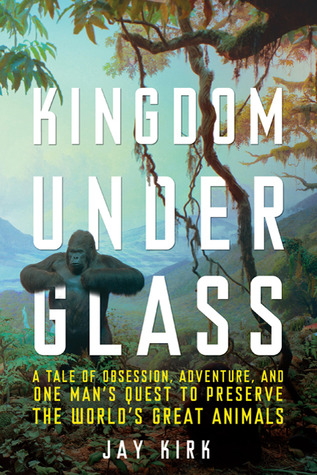 Kingdom Under Glass by Jay Kirk