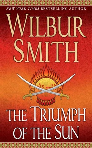 The Triumph of the Sun (A Courtney Family Adventure, #12) by Wilbur A. Smith