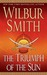 The Triumph of the Sun (A Courtney Family Adventure, #12) by Wilbur Smith