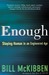 Enough: Staying Human in an...