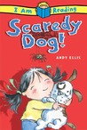 Scaredy Dog! (I Am Reading Series)