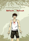 Refresh, Refresh: A Graphic Novel