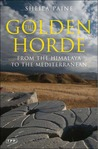 The Golden Horde: From the Himalaya to the Mediterranean