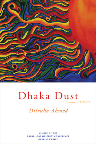 Dhaka Dust by Dilruba Ahmed
