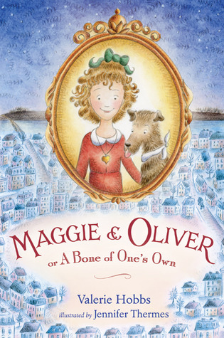 Maggie & Oliver or A Bone of One's Own by Valerie Hobbs