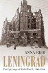 Leningrad: The Epic Siege of World War II, 1941-1944
