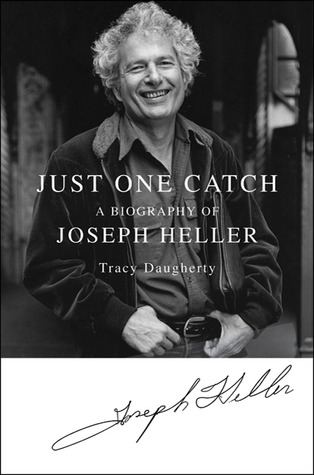Just One Catch: A Biography of Joseph Heller