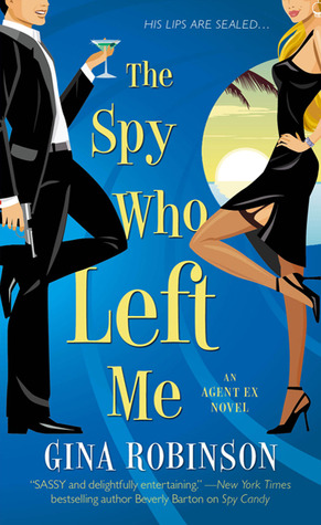 The Spy Who Left Me by Gina Robinson
