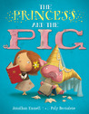 The Princess and the Pig by Jonathan Emmett