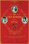 The True Memoirs of Little K: A Novel