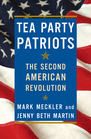 Tea Party Patriots by Mark Meckler