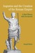 Augustus and the Creation of the Roman Empire: A Brief History with Documents