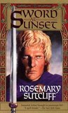 Sword at Sunset by Rosemary Sutcliff
