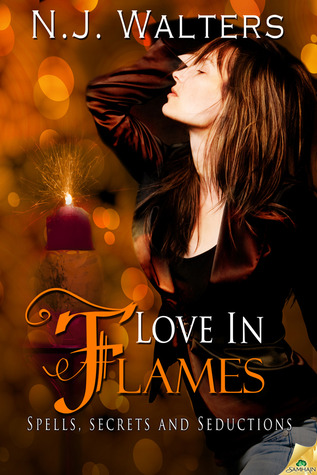 Love in Flames (Spells, Secrets and Seductions #3)