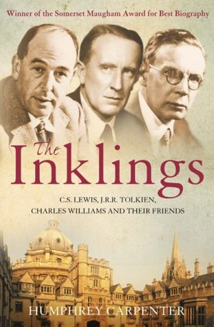 The Inklings: C.S.Lewis, J.R.R. Tolkien, Charles Williams and Their Friends