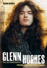Glenn Hughes: The Autobiography - From Deep Purple to Black Country Communion