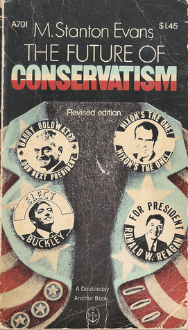 The Future of Conservatism by M. Stanton Evans