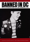 Banned in D C: Photos and Anecdotes from the DC Punk Underground