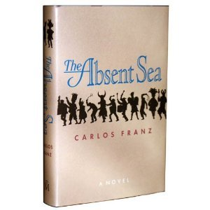 The Absent Sea by Carlos Franz