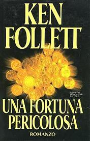 Una fortuna pericolosa by Ken Follett