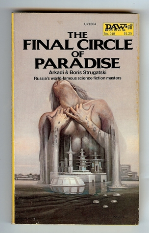 The Final Circle of Paradise by Arkady Strugatsky
