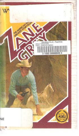 Wyoming by Zane Grey