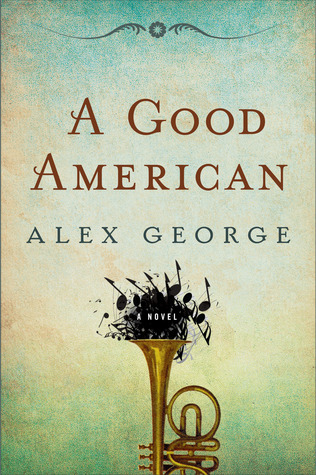 A Good American by Alex George