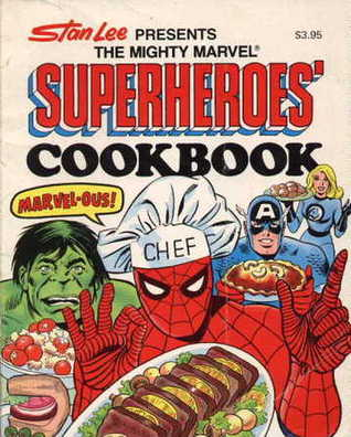 Stan Lee Presents the Mighty Marvel Superheroes' Cookbook