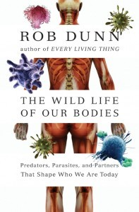The Wild Life of Our Bodies by Rob Dunn