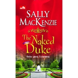 The Naked Duke - Duke yang Telanjang by Sally MacKenzie