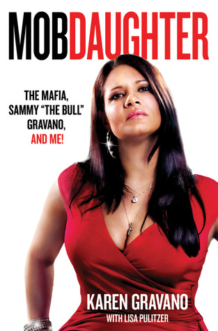 Mob Daughter by Karen Gravano
