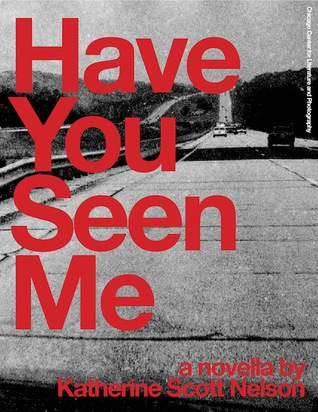 Have You Seen Me by Katherine Scott Nelson