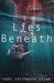 Lies Beneath (Lies Beneath,...