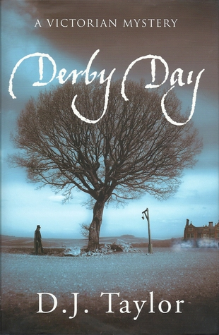 Derby Day by D.J. Taylor