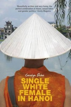 Single White Female in Hanoi by Carolyn Shine