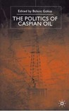 The Politics of Caspian Oil