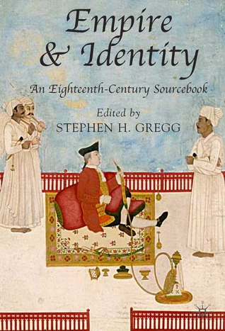 Empire and Identity: An Eighteenth Century Sourcebook