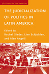 The Judicialization of Politics in Latin America (Studies of the Americas)