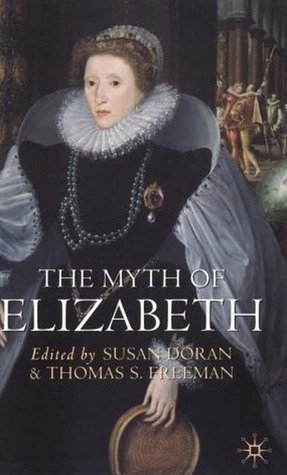 The Myth of Elizabeth by Susan Doran