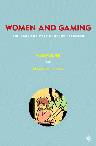 Women and Gaming by James Paul Gee