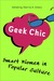 Geek Chic: Smart Women in Popular Culture