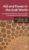 Aid and Power in the Arab World: World Bank and IMF Policy-Based Lending in the Middle East and North Africa
