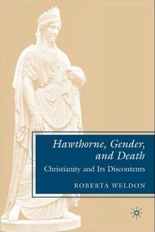 Hawthorne, Gender, and Death: Christianity and Its Discontents