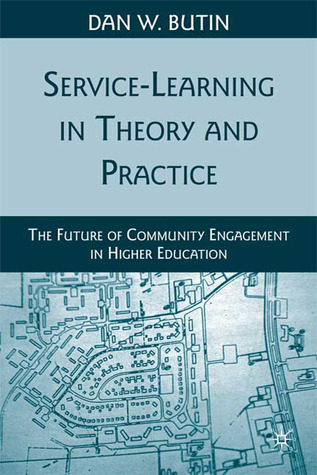 Service-Learning in Theory and Practice by Dan W. Butin