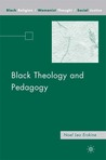 Black Theology and Pedagogy