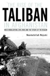 The Rise of the Taliban in Afghanistan: Mass Mobilization, Civil War, and the Future of the Region