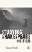 Studying Shakespeare on Film