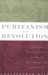 Puritanism and Revolution: Studies in Interpretation of the English Revolution of the 17th Century