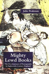 Mighty Lewd Books: The Development of Pornography in Eighteenth-Century England