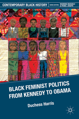 Black Feminist Politics from Kennedy to Obama